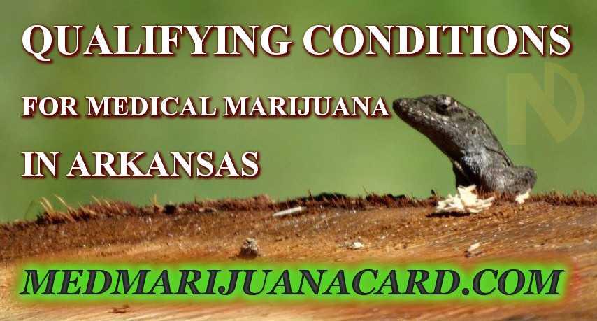 Qualifying conditions for medical marijuana in Arkansas