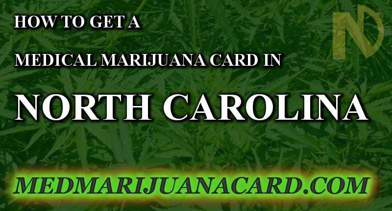 How to get a medical marijuana card in North Carolina