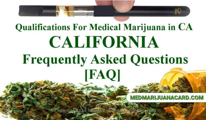 Qualifications for medical cannabis in California, CA marijuana FAQ's