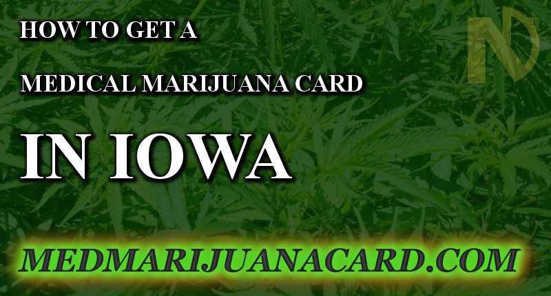 How to get a marijuana card in Iowa