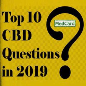 Top 10 CBD Oil Questions – 2019