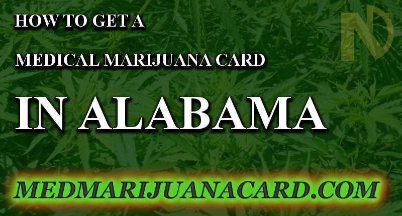 How To Get Your Alabama MedCard