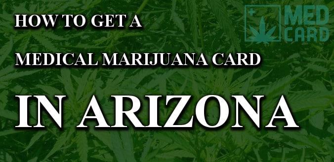 How to get Medical Marijuana in Arizona