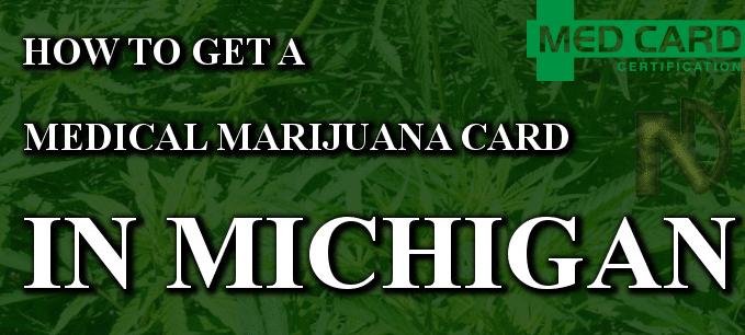 How to get Medical Marijuana in Michigan