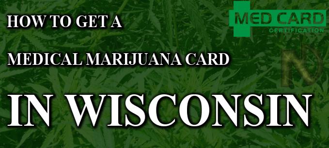 How To Get Medical Marijuana Cards In Wisconsin